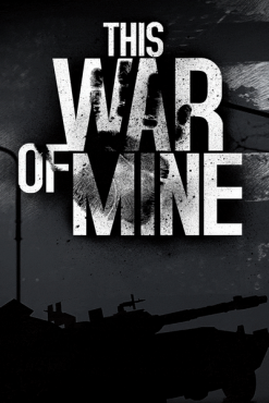 This War of Mine (PC/RUS|ENG|MULTI7) RePack от R.G. Механики